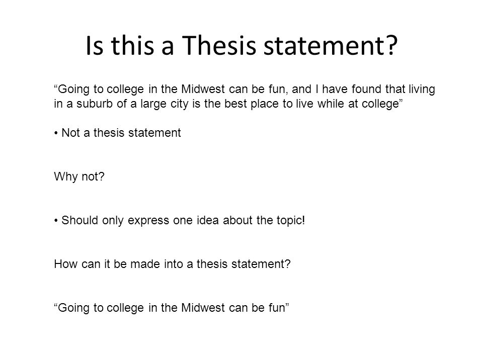 is this a good thesis statement What are some common features of successful thesis statements a good thesis makes a debatable claim, something beyond a mere statement of fact,.