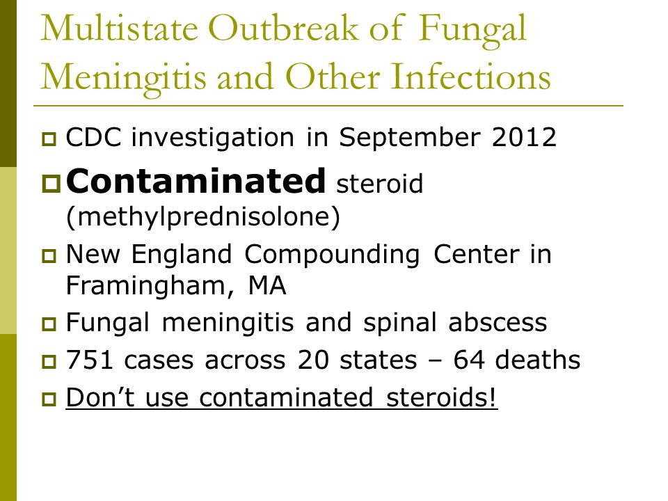 investigating an outbreak of meningitis The fungal meningitis outbreak that sickened 414 people this fall and   department of public health began its on-site investigation of necc.