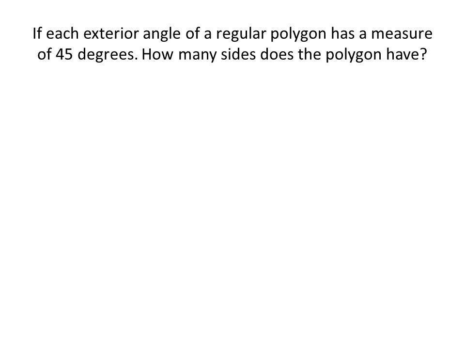 More With Interior And Exterior Angles Of Polygons Ppt Download