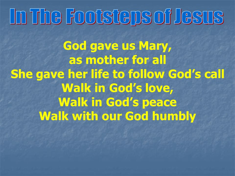 In the footsteps of Jesus of love and hope and faith - ppt ...