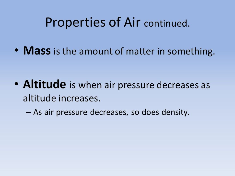 Properties of Air continued.