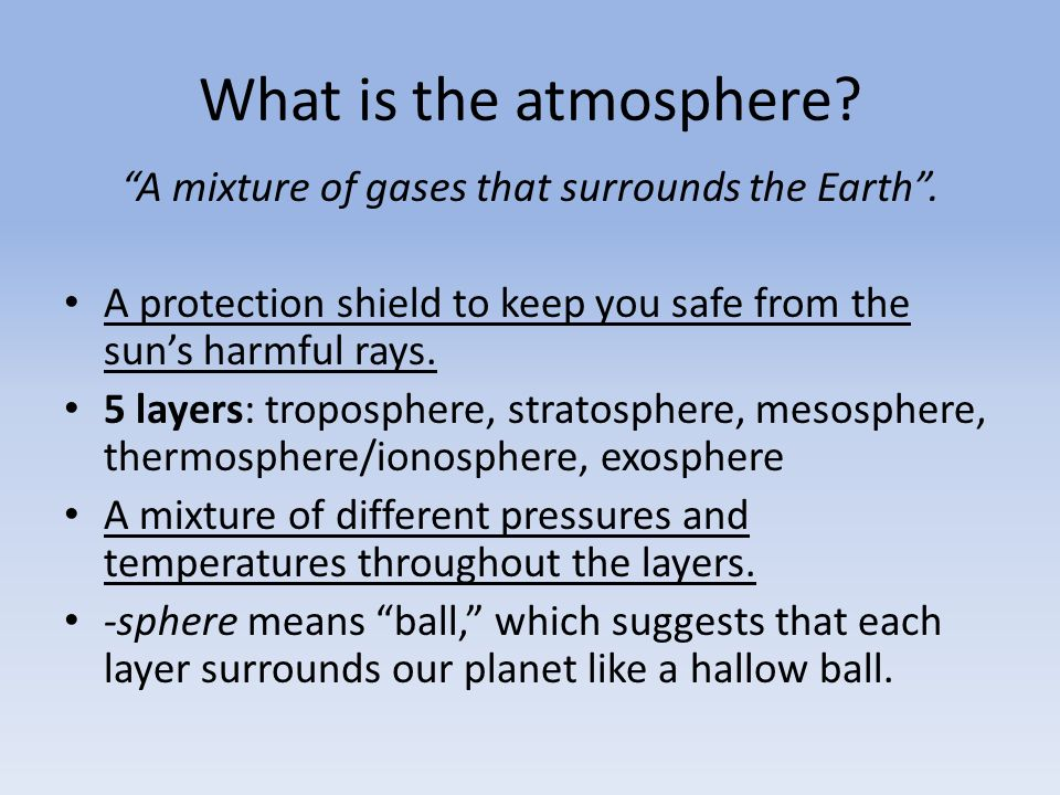 A mixture of gases that surrounds the Earth .