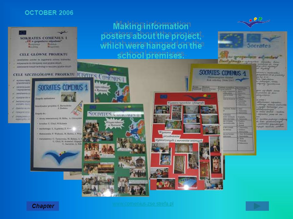 OCTOBER 2006 Making information posters about the project, which were hanged on the school premises.