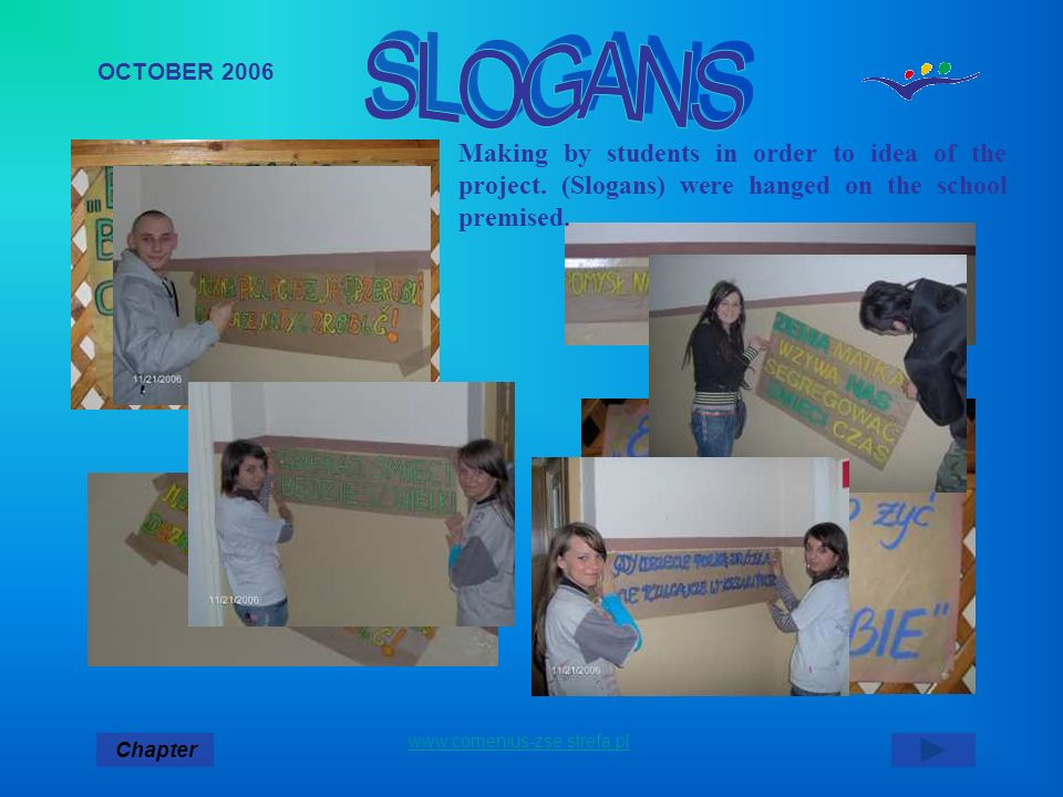 SLOGANS OCTOBER 2006. Making by students in order to idea of the project. (Slogans) were hanged on the school premised.