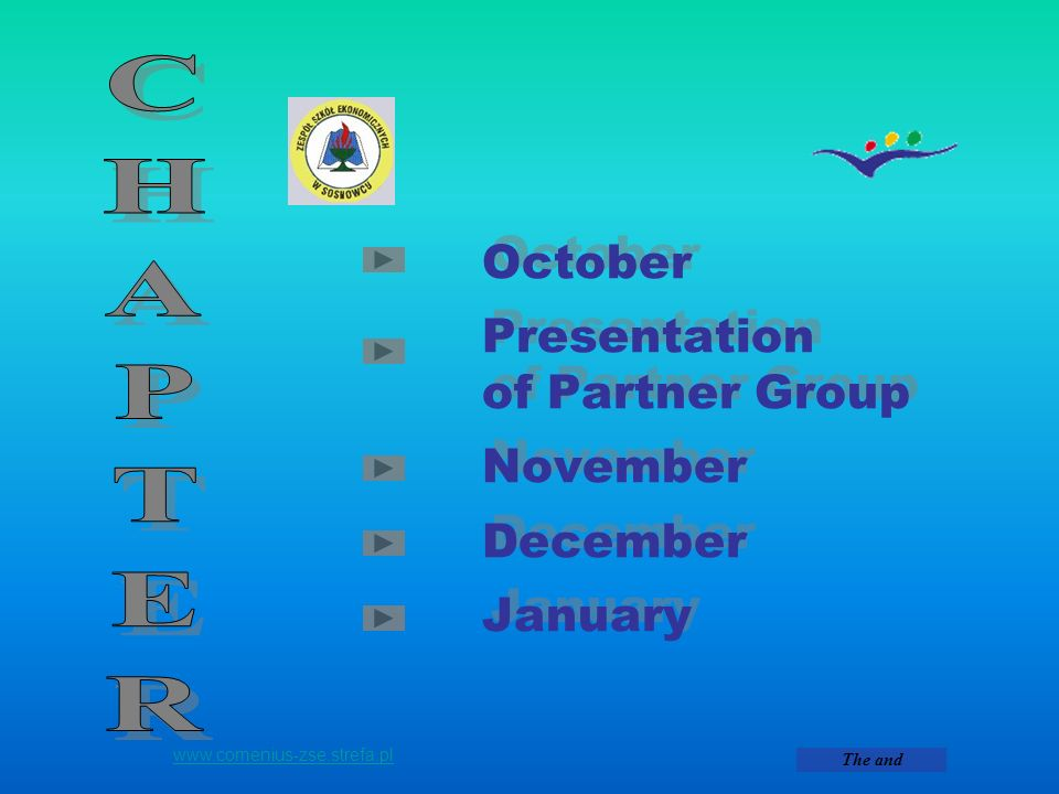 CHAPTER October Presentation of Partner Group November December