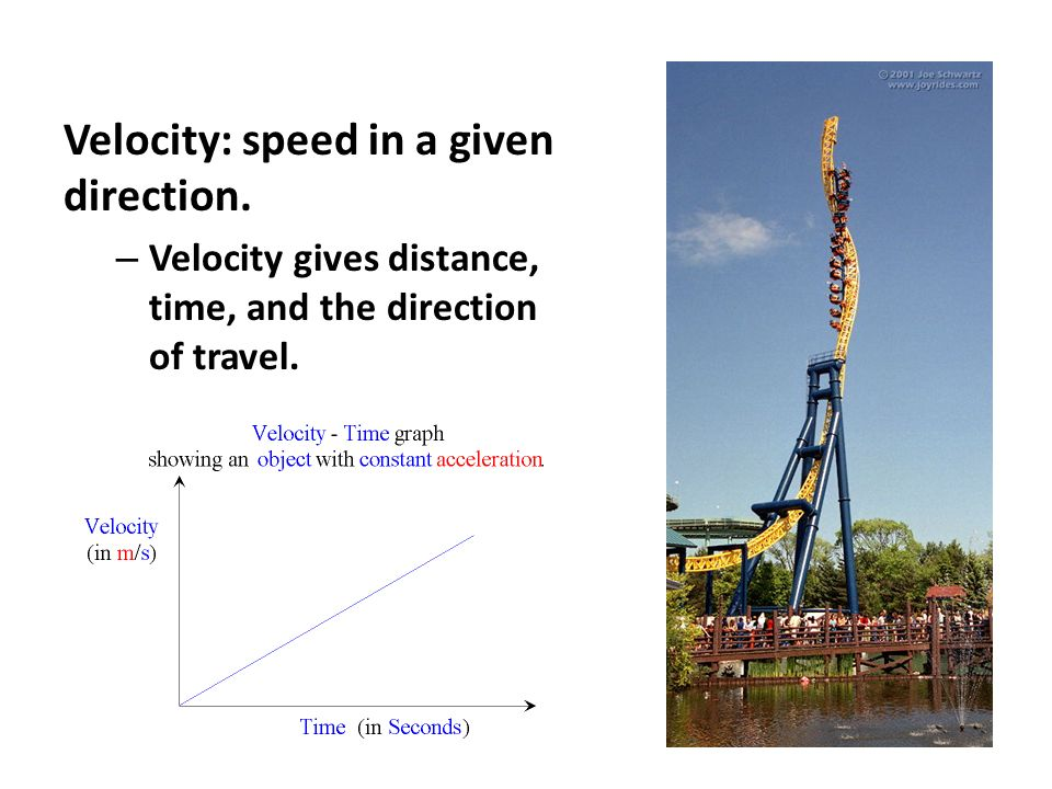 Velocity: speed in a given direction.
