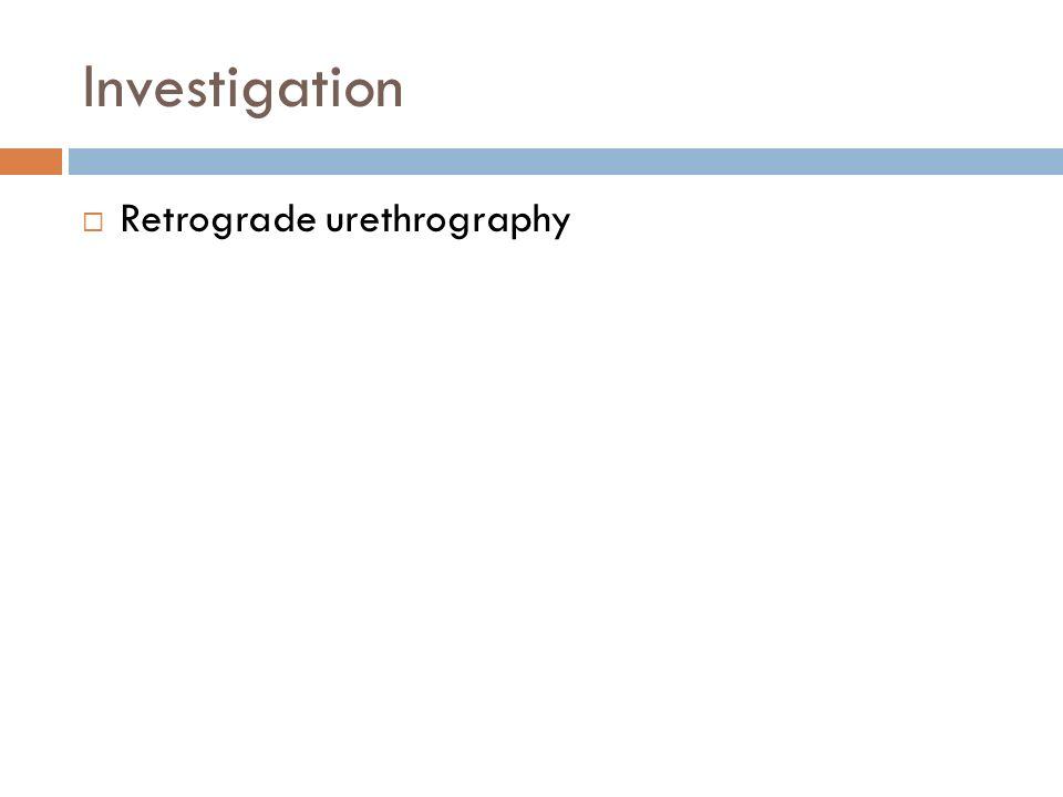 Investigation Retrograde urethrography