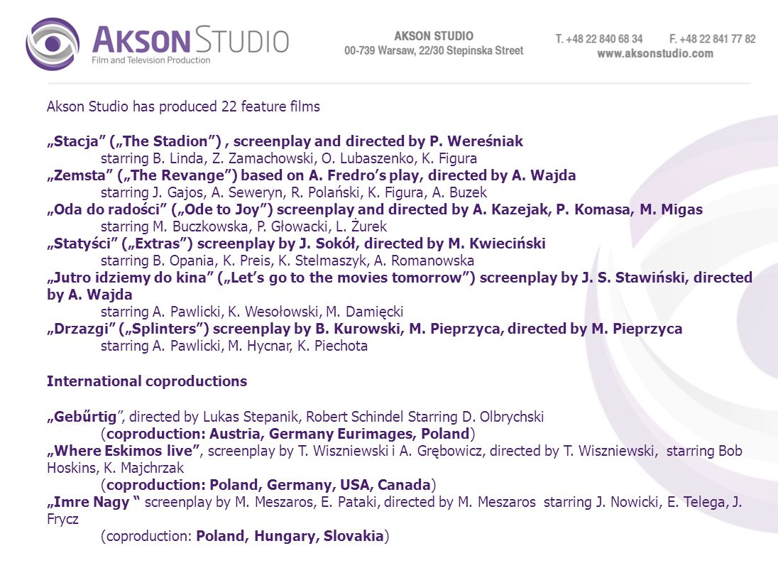 Akson Studio has produced 22 feature films