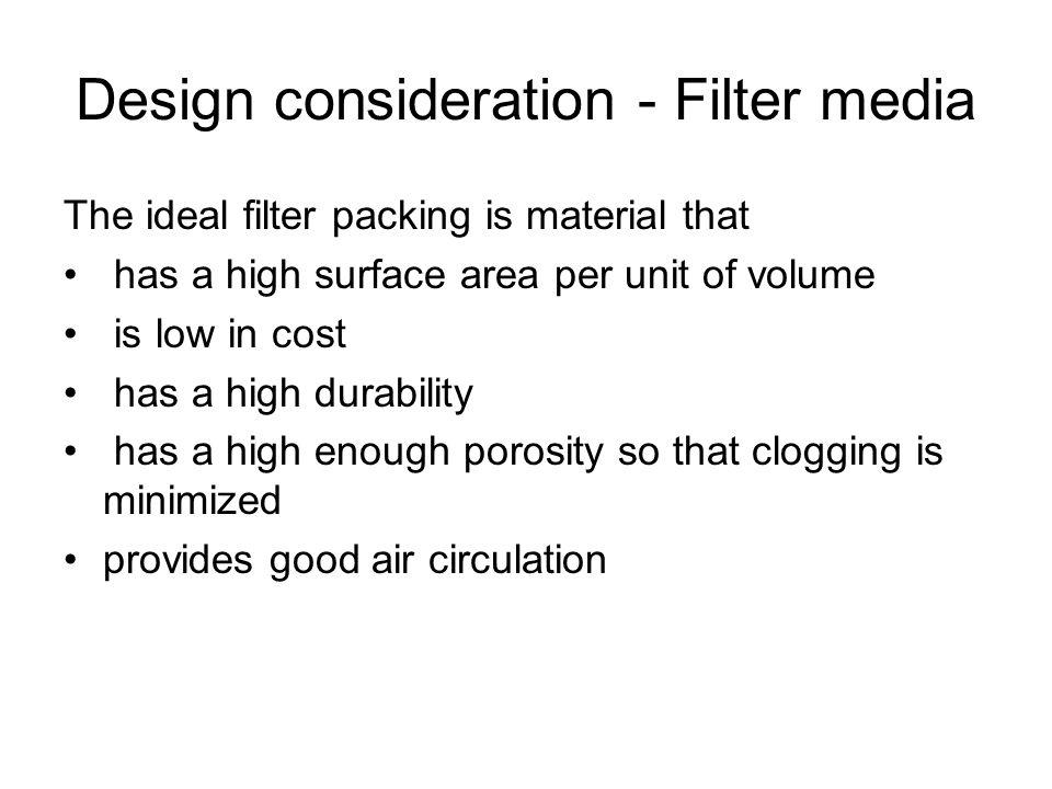 Design consideration - Filter media