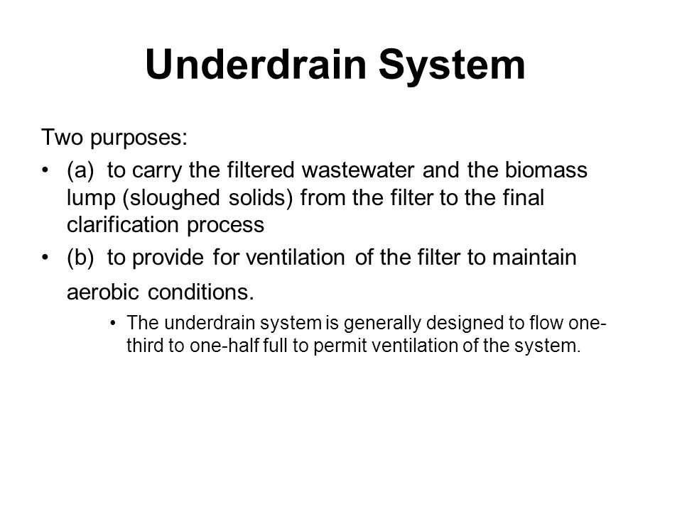 Underdrain System Two purposes:
