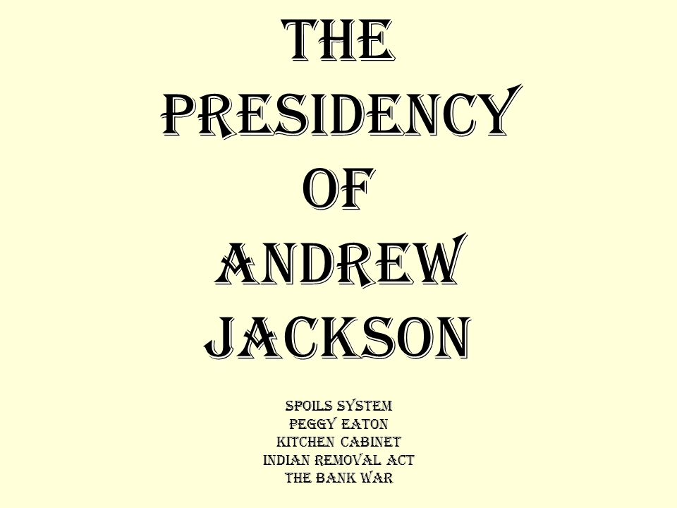 the presidency of andrew jackson