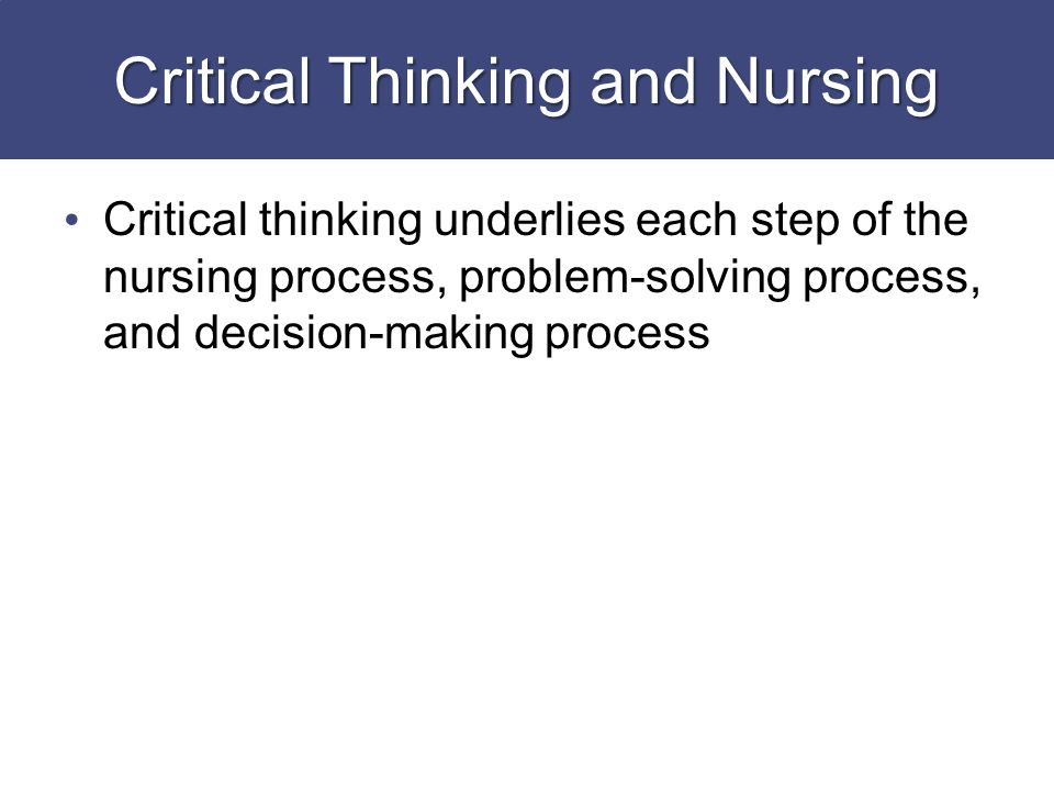 Chapter 4 Nursing Process and Critical Thinking
