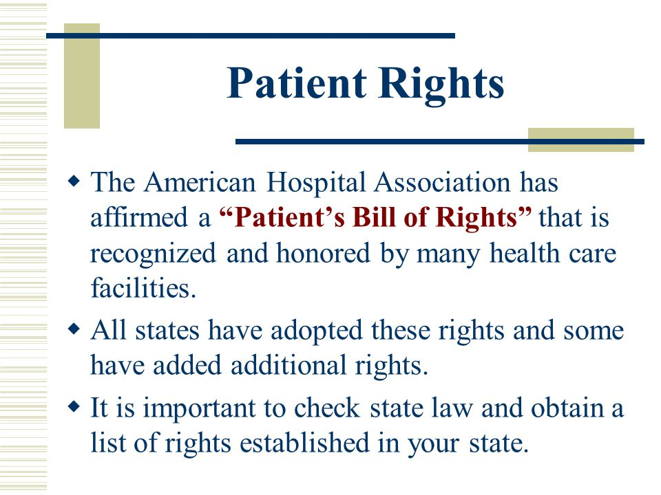 law and ethics patients rights in Patient rights are those basic rule of conduct between patients and medical caregivers as well as the institutions and people that support them a patient is anyone who has requested to be evaluated by or who is being evaluated by any healthcare professional.