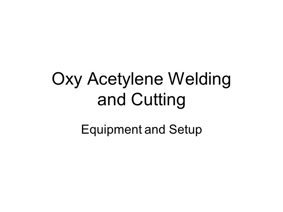 oxy acetylene welding and cutting