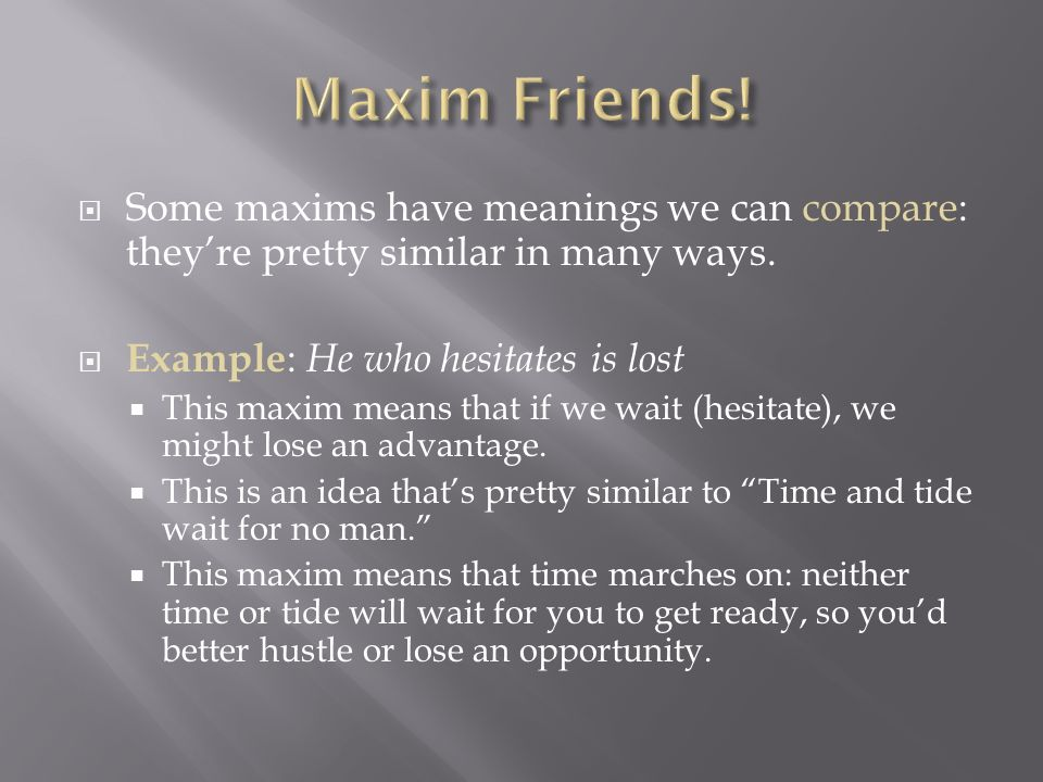 violating maxims with friends essay 9 quotes from the wisdom of life and counsels and maxims: 'it is a wise thing to be polite consequently, it is a stupid thing to be rude to make enemie.
