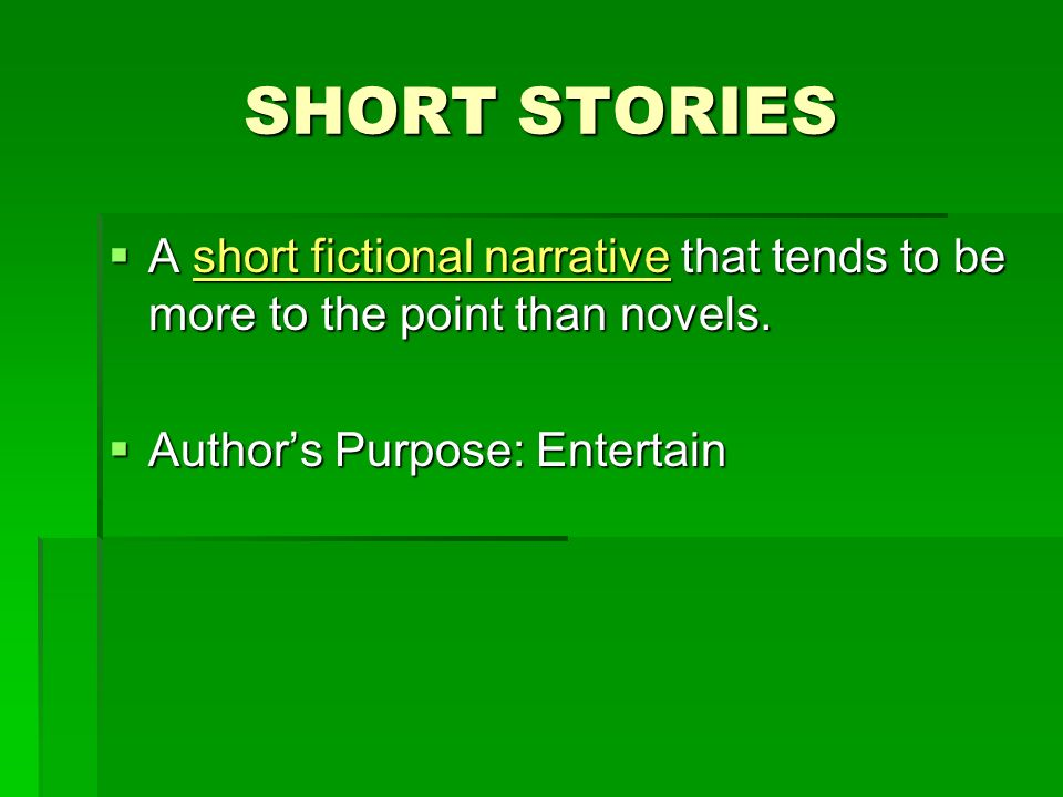 "the main purpose of short stories Fundamental literary terms that indentify components of narratives  the third  person (therefore, apparently objective) totally omniscient  removed from the  first narrative encounter, eg, henry james's short story ""the turn of the screw."