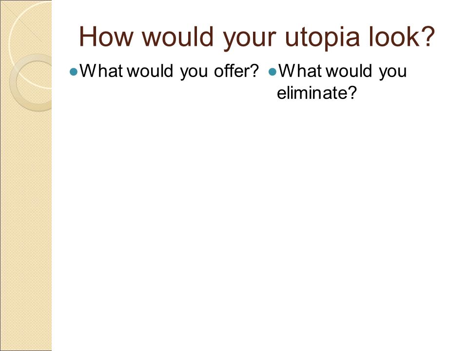utopia and dystopia ppt  how would your utopia look
