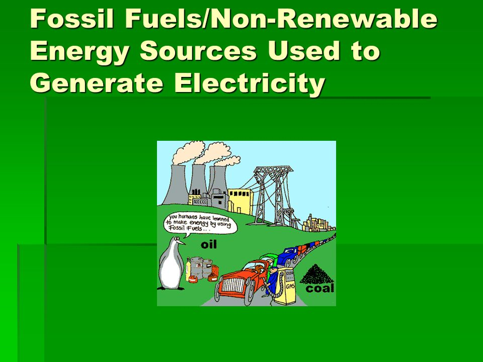 fossil fuels and alternative energy sources As we know, energy sources are the breath of life in our society, it is estimated that most of energy sources are from fossil fuels  clean alternative energy sources is.