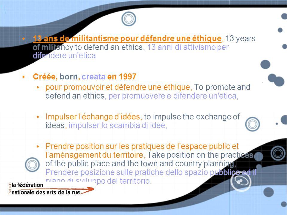 13 ans de militantisme pour défendre une éthique, 13 years of militancy to defend an ethics, 13 anni di attivismo per difendere un etica