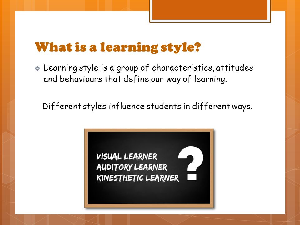 wht is learning style Everybody has a preferred learning style knowing and understanding our learning style helps us to learn more effectively this is particularly true for ld/ad(h)d people.
