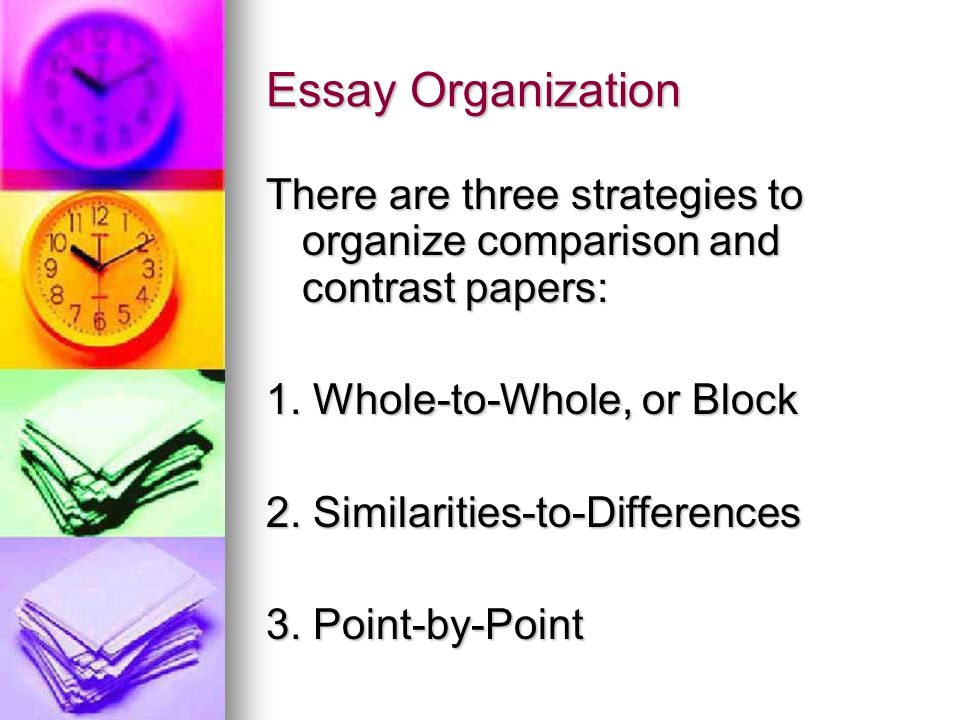compare or contrast ppt video online  6 essay organization there are three strategies to organize comparison and contrast