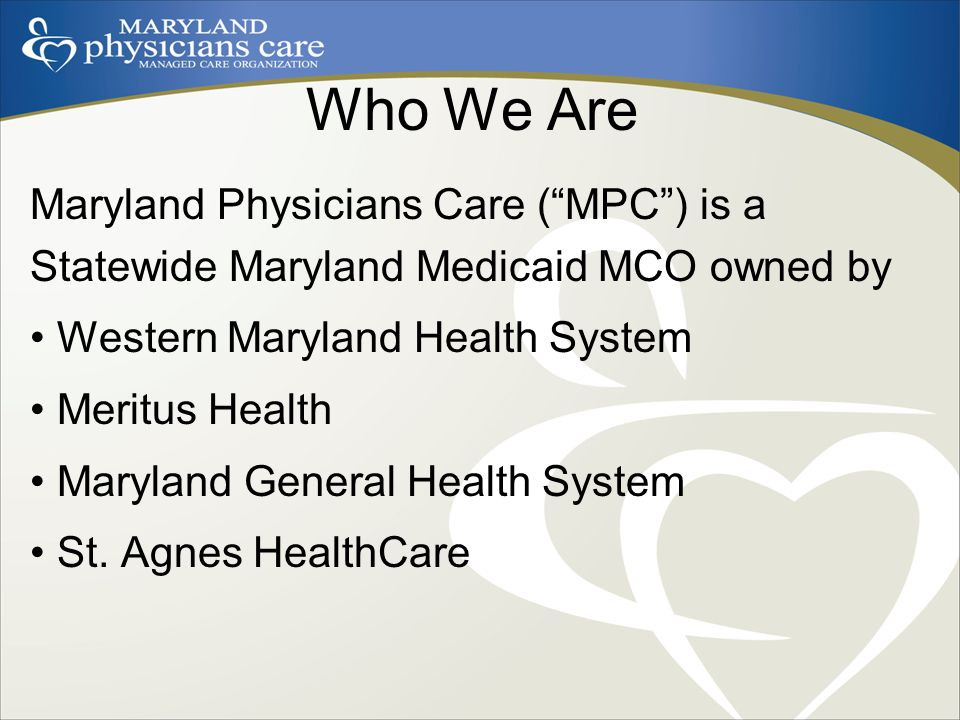 MARYLAND PHYSICIANS CARE - ppt video online download
