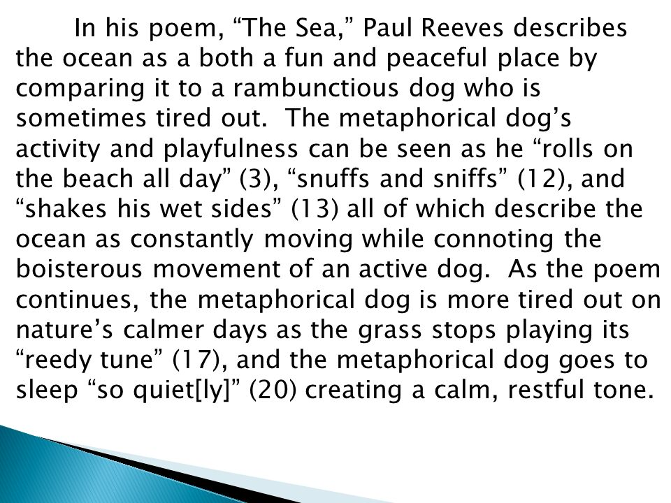 "the sea by james reeves Elements of poetry (partial list) by elsa pla www  notice the sensory details in the following lines from ""the sea"" by james reeves: the giant sea dog moans."