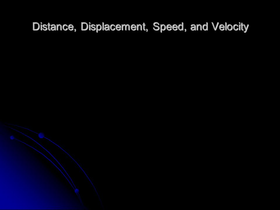 Distance, Displacement, Speed, and Velocity - ppt video online ...