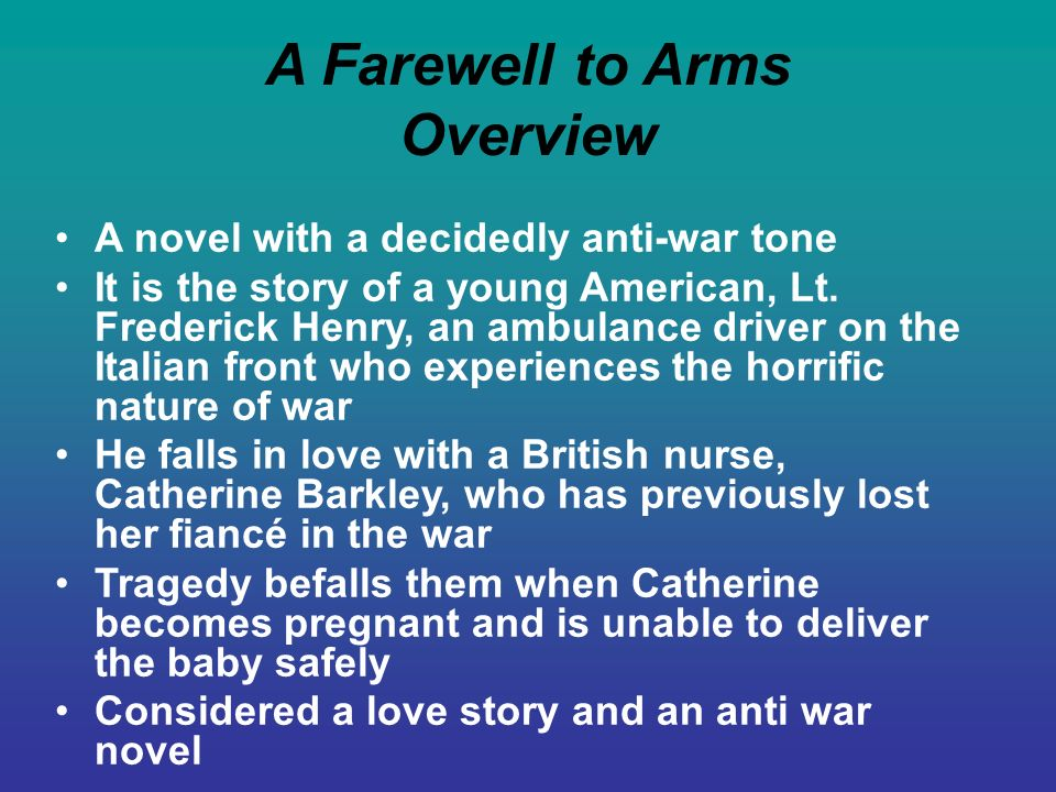 an overview of the story a farewell to arms A selective list of online literary criticism and analysis for the twentieth-century novelist and short-story writer ernest hemingway,  overview of naturalism in.