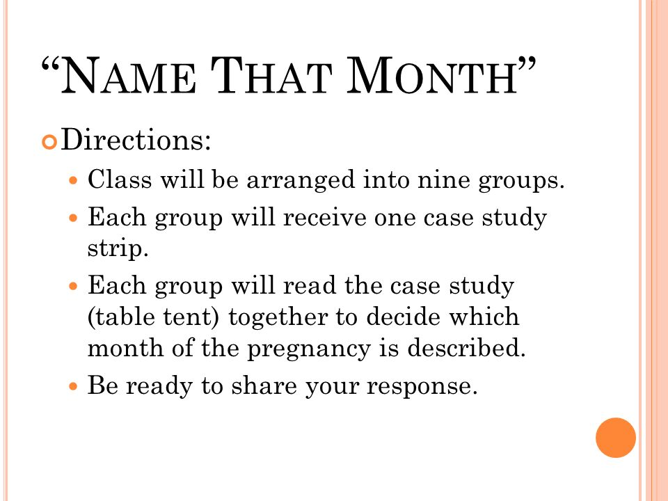 Name That Month Directions: Class will be arranged into nine groups.