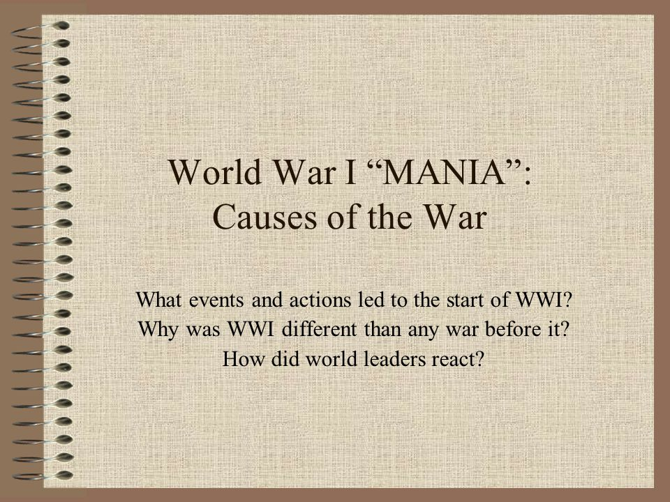 "World War I ""MANIA"": Causes of the War - ppt download"
