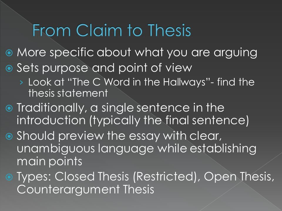 From Claim to Thesis More specific about what you are arguing