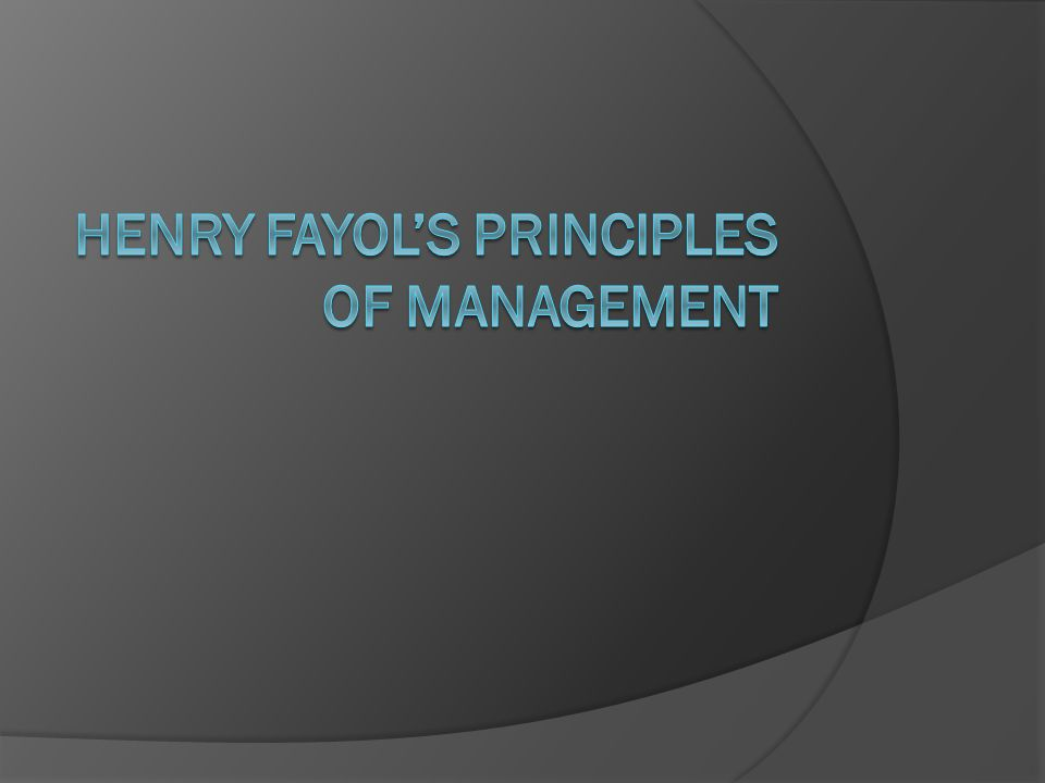 Henry Fayol's Principles of Management