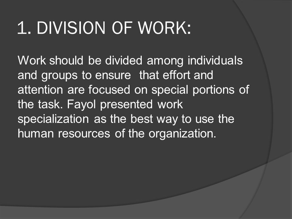 1. DIVISION OF WORK: