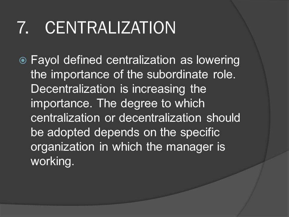 7. CENTRALIZATION