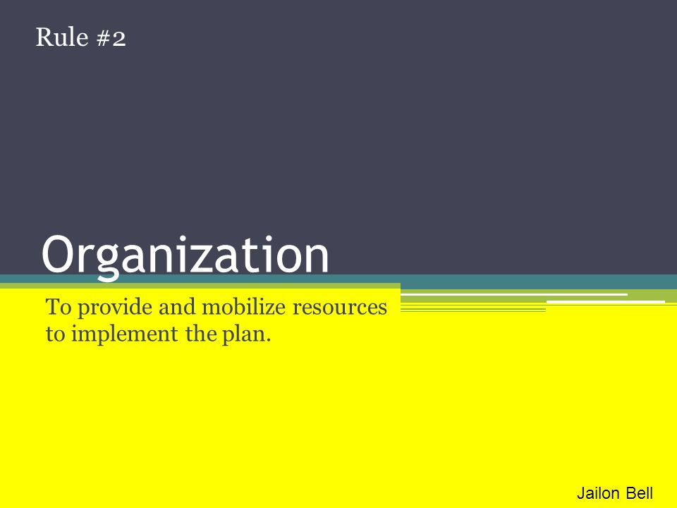 To provide and mobilize resources to implement the plan.