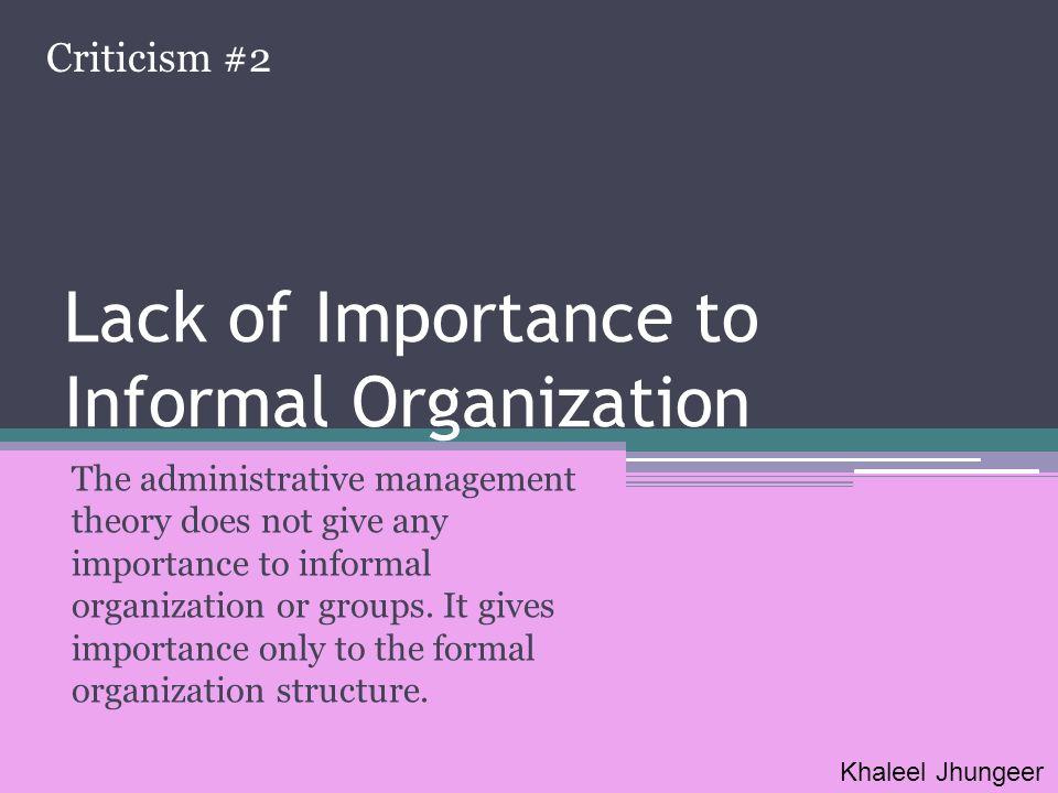 Lack of Importance to Informal Organization