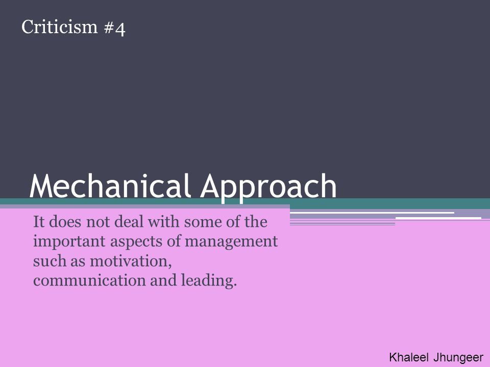 Mechanical Approach Criticism #4