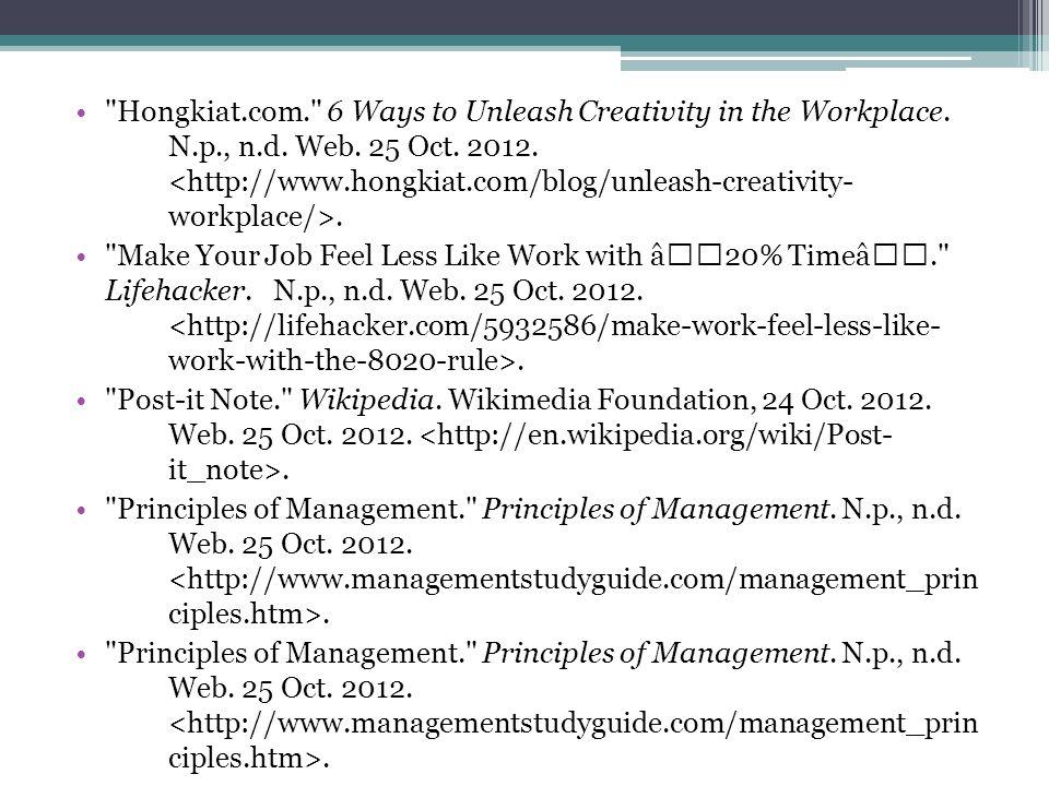 Hongkiat. com. 6 Ways to Unleash Creativity in the Workplace. N. p