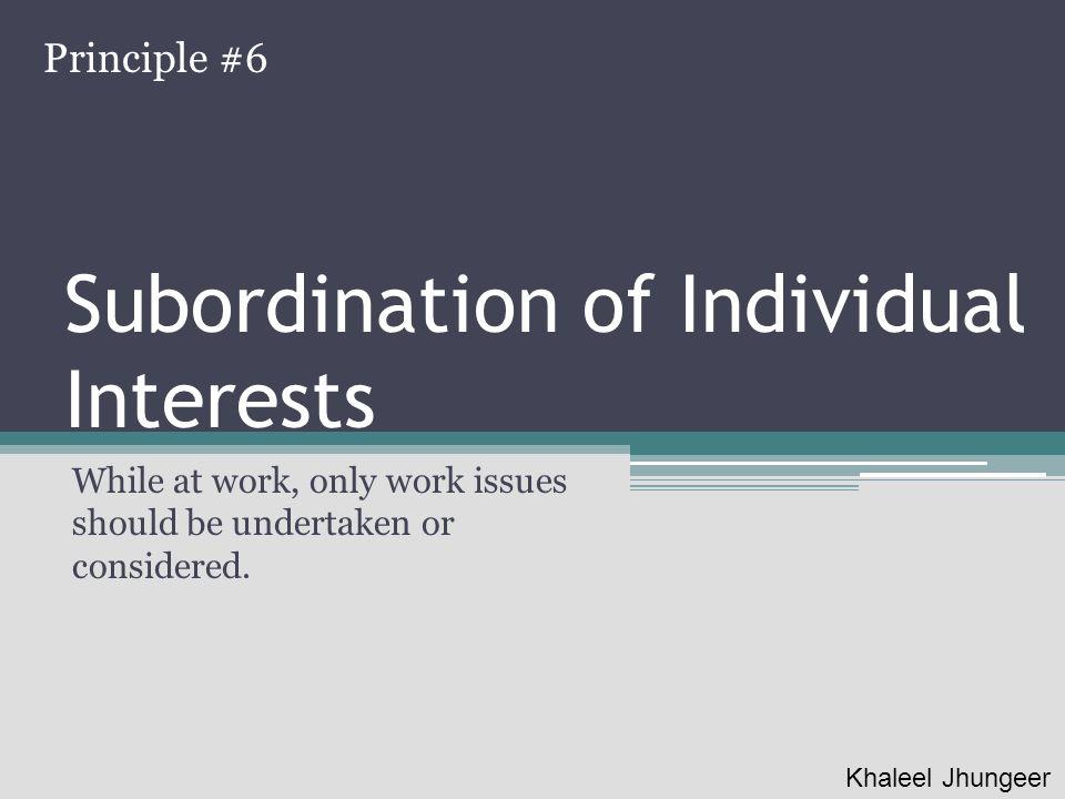 Subordination of Individual Interests