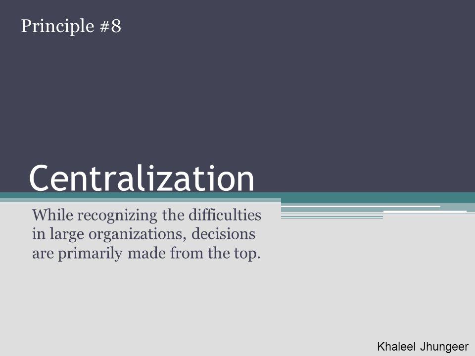 Centralization Principle #8