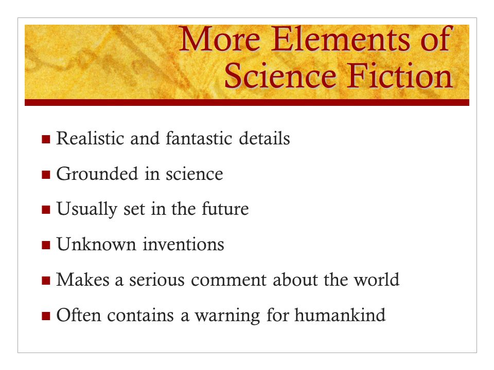 the elements of science fiction in A guide to the gothic science fiction subgenre resources, information about   the sub-genre takes typical elements of gothic literature and explains them.