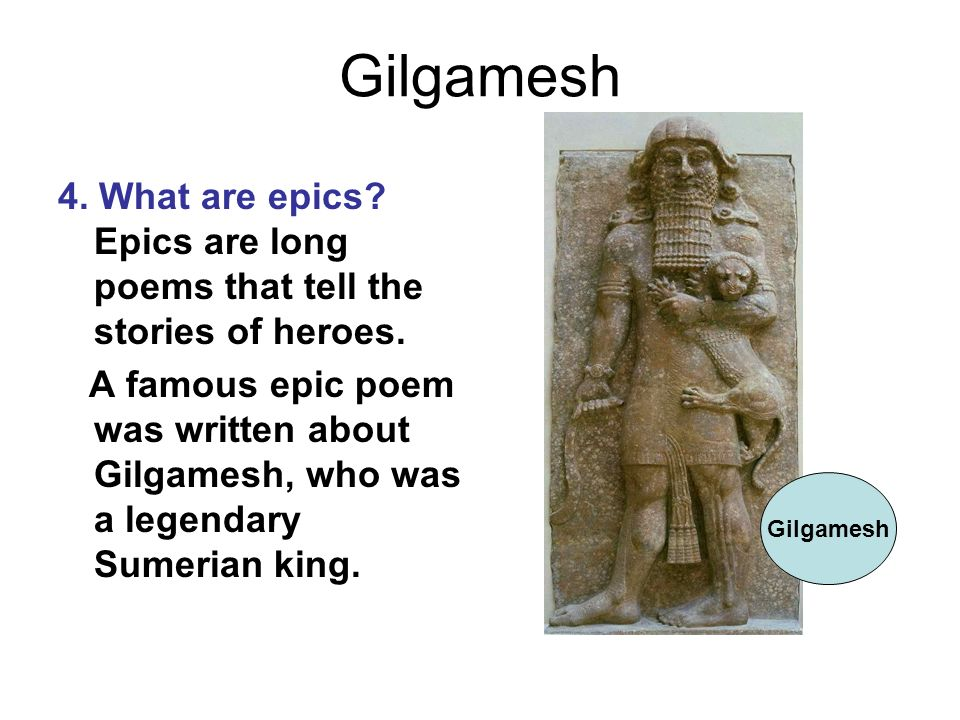 why write about gilgamesh The person credited with writing gilgamesh is shin-eqi-unninni somewhere between 2500-2000bc gilgamesh, was perhaps adopted, because he came under the lineage of his uncle cush and, at the age of .