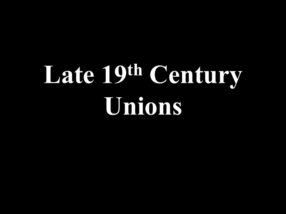 labor unions in the late 19th 'many labor unions formed during the late 19th and early 20th centuries because' was asked by a user of poll everywhere to a live audience who responded via text.