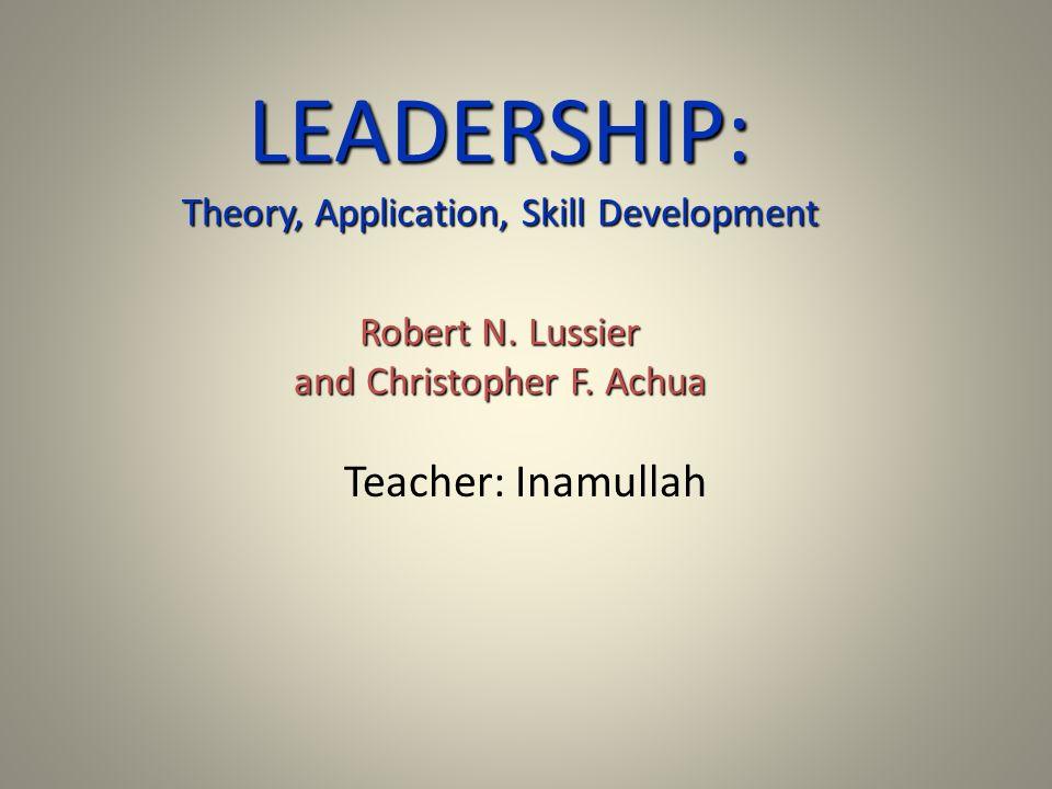 LEADERSHIP: Theory, Application, Skill Development Robert N