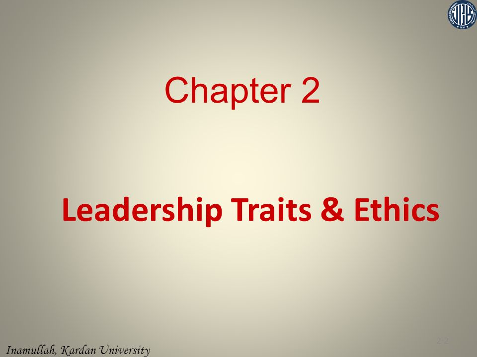 Leadership Traits & Ethics