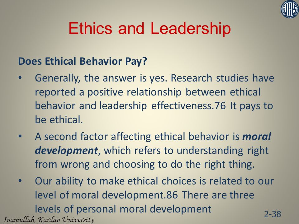 Ethics and Leadership Does Ethical Behavior Pay