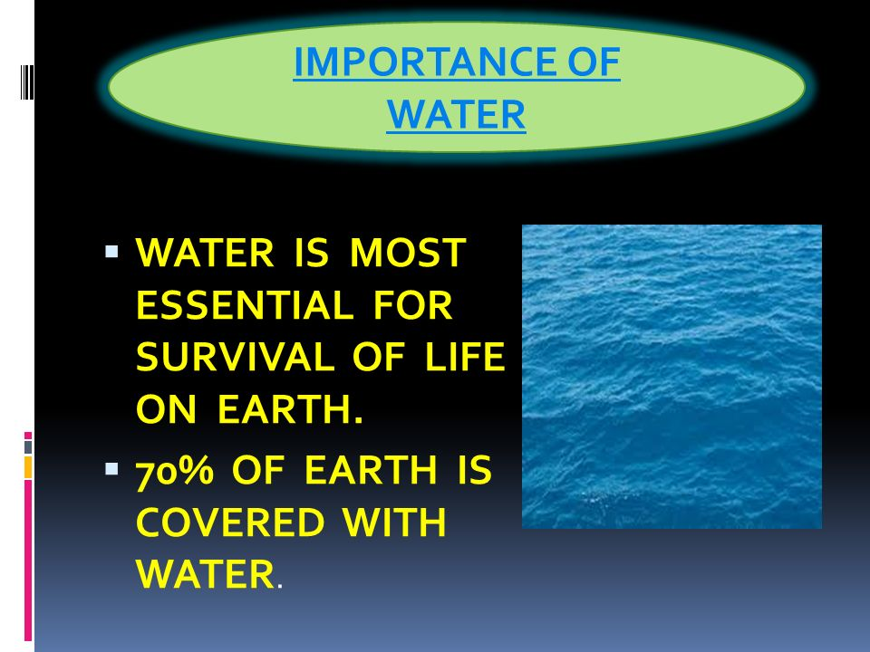 an analysis of the importance of water to life on earth Biology 111 ch3: the importance of water explain why liquid h2o is necessary for life on earth explain how water's high heat capacity is important to living.