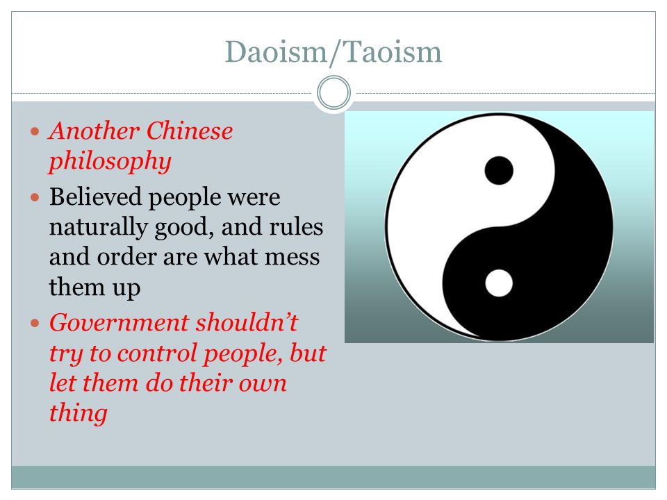Daoism/Taoism Another Chinese philosophy