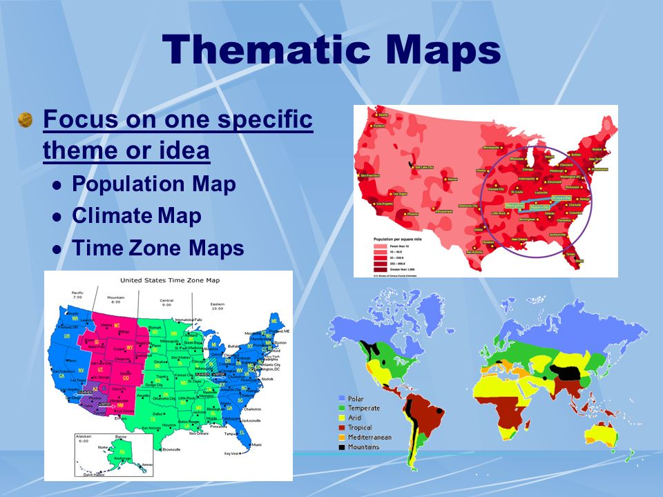 Climate Map Time Zone Maps Thematic Maps Focus On One Specific Theme Or Idea Population Map